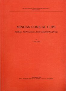 Minoan Conical Cups. Form, Function and Significance.