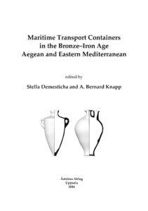 Maritime Transport Containers in the Bronze-Iron Age Aegean and Eastern Mediterranean.
